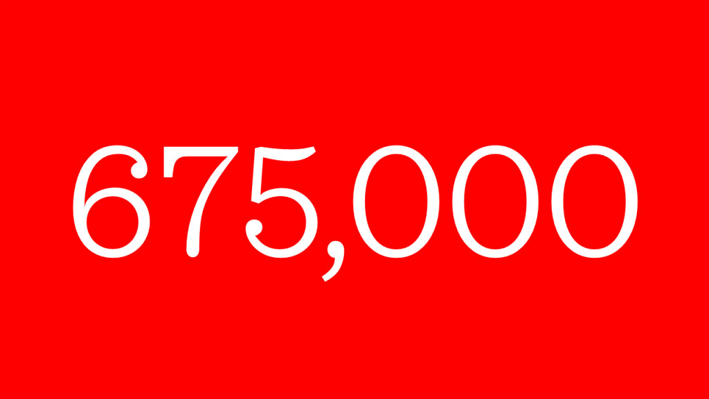 the number 675,000 against a red background